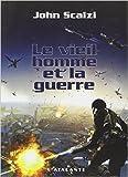 Le vieil homme et la guerre de John Scalzi ,Bernadette Emerich (Traduction) ( 24 janvier 2007 ) - 24/01/2007