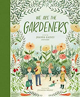 We Are the Gardeners by [Joanna Gaines, Julianna Swaney]