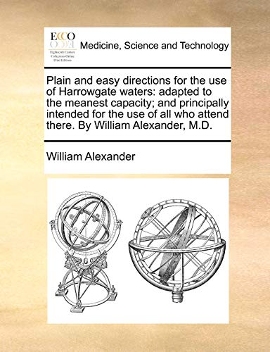 Plain and easy directions for the use of Harrowgate waters: adapted to...