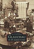 Glauchau im 20. Jahrhundert - Werner Haueisen