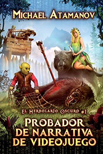 Probador de narrativa de videojuego (El Herbolario Oscuro #1): Serie LitRPG