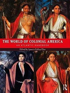 The World of Colonial America: An Atlantic Handbook