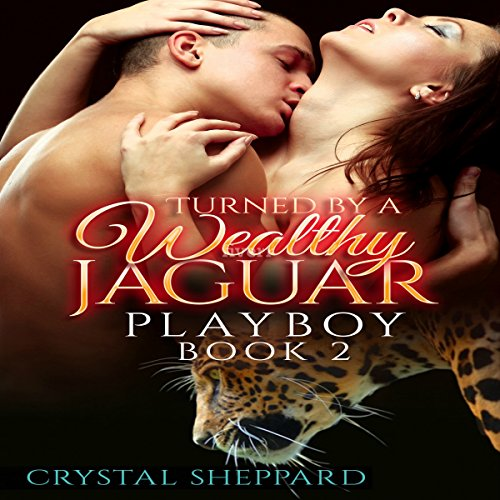 Turned by a Wealthy Jaguar Playboy, Book 2 audiobook cover art