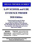 Primer Series Law School and UBE Evidence Primer (Rigos Primer Series) (Volume 9)