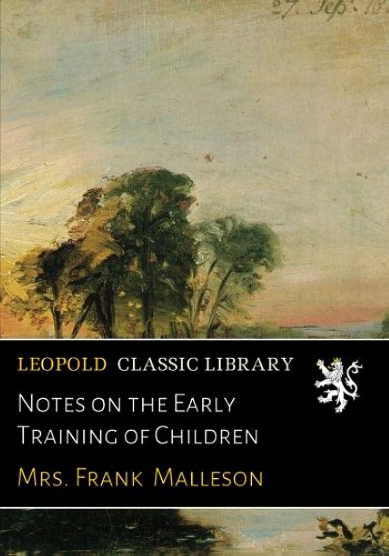 努力雄弁吸収Notes on the Early Training of Children