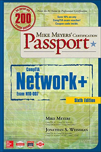 Mike Meyers' CompTIA Network+ Certification Passport, Sixth Edition (Exam N10-007) (Mike Meyers' Cer
