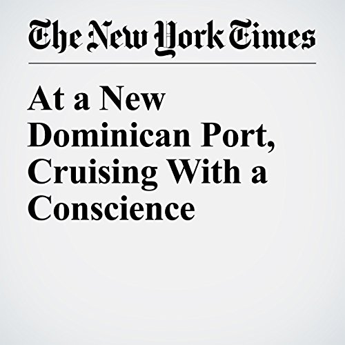 At a New Dominican Port, Cruising With a Conscience cover art
