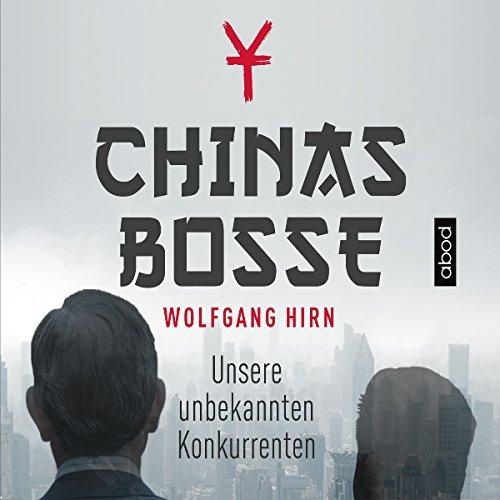Chinas Bosse: Unsere unbekannten Konkurrenten audiobook cover art