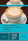 Procesos básicos de preparación de alimentos y bebidas (Hosteleria Y Turismo)