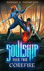 Corefire (Soulship Book 4)