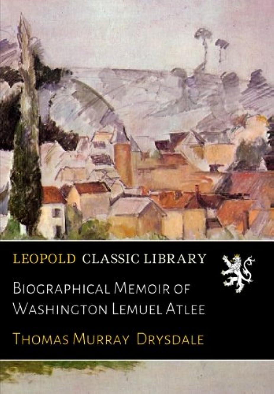 短くする便利商品Biographical Memoir of Washington Lemuel Atlee
