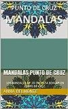 MANDALAS PUNTO DE CRUZ: 100 MANDALAS DE 20 CM. PARA BORDAR EN PUNTO DE CRUZ.