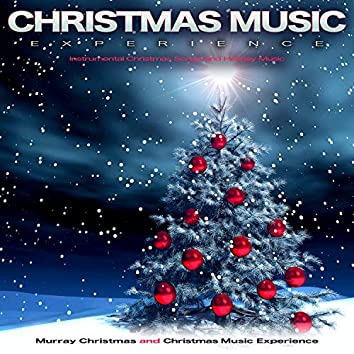 Christmas Music Experience: Instrumental Christmas Songs and Holiday Music