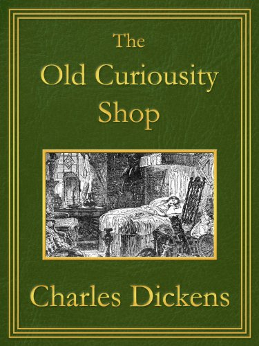 The Old Curiosity Shop: Premium Edition (Unabridged, Illustrated, Table of Contents) (English Edition)