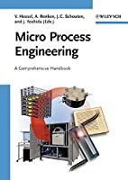 Micro Process Engineering, 3 Volume Set: A Comprehensive Handbook