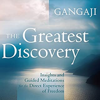 The Greatest Discovery     Insights and Guided Meditations for the Direct Experience of Freedom              By:                                                                                                                                 Gangaji                               Narrated by:                                                                                                                                 Gangaji                      Length: 6 hrs and 12 mins     10 ratings     Overall 4.7