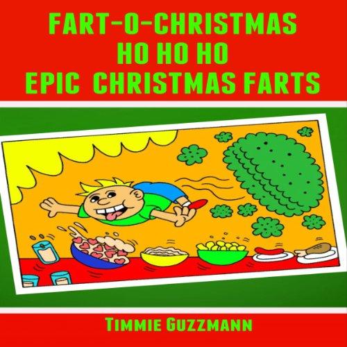 Fart-O-Christmas Ho Ho Ho Epic Christmas Farts cover art
