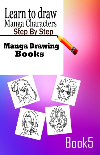 Learn to draw Manga Characters Step by Step Book 5: Manga Drawing Books