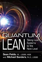 Quantum Lean: Taking Lean Systems to the Next Level