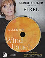 Alles ist Windhauch: Ulrike Kriener liest aus der Bibel. Mit Audio-CD gelesen von Ulrike Kriener und Musik von Quadro Nuevo
