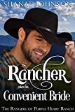 The Rancher takes his Convenient Bride: a Sweet Marriage of Convenience Western Romance (The Rangers of Purple Heart Ranch Book 1)