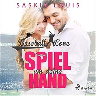 Spiel um deine Hand - Novelle     Baseball Love 3              Autor:                                                                                                                                 Saskia Louis                               Sprecher:                                                                                                                                 Lisa Rauen                      Spieldauer: 2 Std. und 13 Min.     8 Bewertungen     Gesamt 4,0