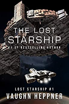 The Lost Starship (Lost Starship Series Book 1) by [Vaughn Heppner]