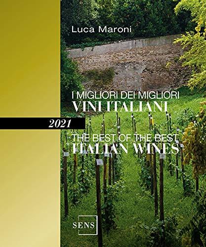 I migliori dei migliori vini italiani 2021. Ediz. italiana e inglese