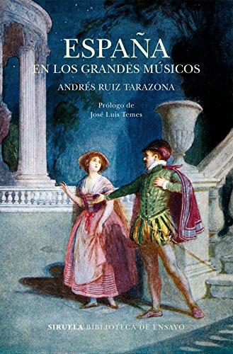 España en los grandes músicos (Biblioteca de Ensayo / Serie mayor nº 95) (Spanish Edition)