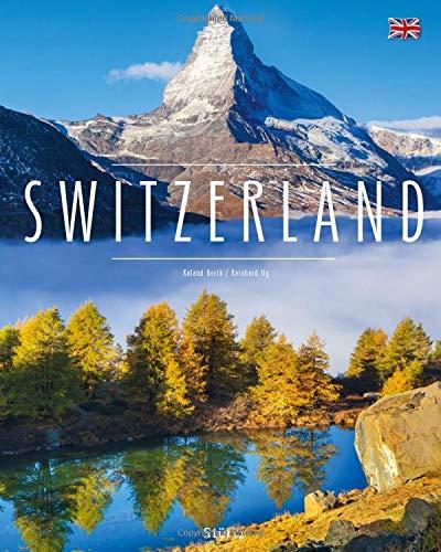 Switzerland - Schweiz: Ein Premium***XL-Bildband in stabilem Schmuckschuber mit 224 Seiten und über 345 Abbildungen -...