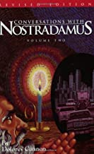 Conversation with Nostradamus Volume II: His Propechies Explained, Revised Edition (Conversations with Nostradamus)
