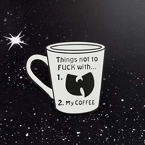 JTXZD broche Koffie Shop Souvenir Niet Om FXXX Met Mijn Koffie Witte Mok Koffie Thee Cup Emaille Broches Badge Lapel Pins
