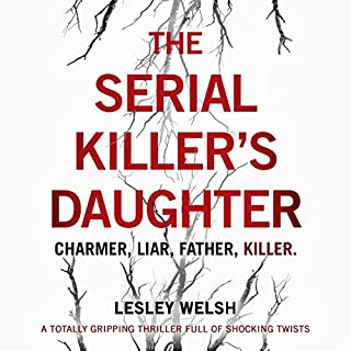 The Serial Killer's Daughter                   Auteur(s):                                                                                                                                 Lesley Welsh                               Narrateur(s):                                                                                                                                 Katie Villa                      Durée: 10 h et 23 min     Pas de évaluations     Au global 0,0