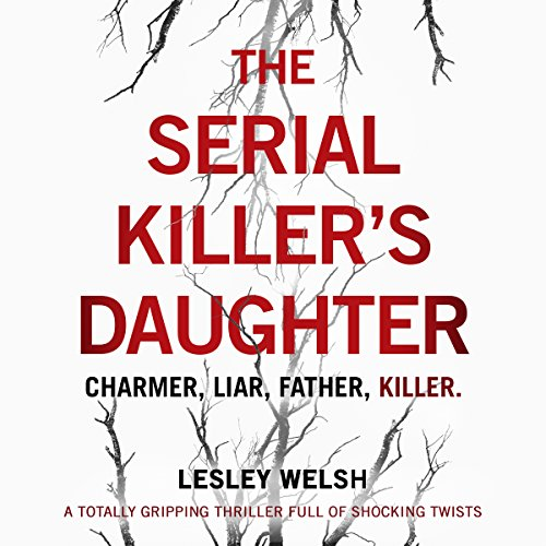 The Serial Killer's Daughter                   De :                                                                                                                                 Lesley Welsh                               Lu par :                                                                                                                                 Katie Villa                      Durée : 10 h et 23 min     Pas de notations     Global 0,0