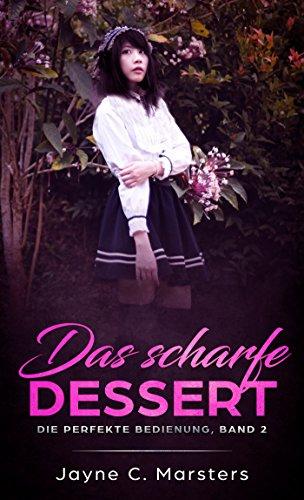 Das scharfe Dessert: Die perfekte Bedienung, Band 2
