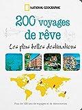 200 voyages de rêves - Les plus belles destinations