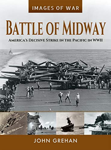 Battle of Midway: America's Decisive Strike in the Pacific in WWII (Images of War) (English Edition)