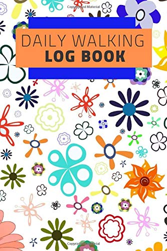 Daily Walking Log Book: Portable walking Logbook To Write In Daily, Trail Record Book to Keep Track Of Your Walks, Hiker\'s Journal for Tracking ... 120 pages (Walking Record Notebook, Band 5)