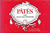 Pâtés for kings and commoners: A cookbook