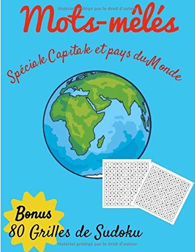 Mots-mêlés Spéciale Capitale et pays du Monde Bonus 80 grilles de Sudoku: Puzzle   Contient au total 104 Grilles avec Solutions   Bonus Sudoku   Gros ... 21,59 cm x 27,94 cm   Cahier d'activités  