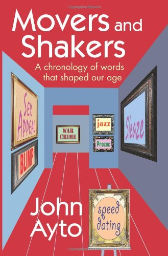 Movers and Shakers: A Chronology of Words that Shaped Our Age