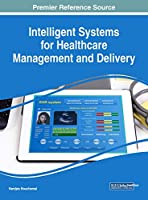 Intelligent Systems for Healthcare Management and Delivery Front Cover