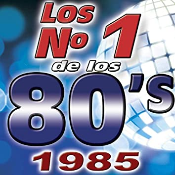 Los Numero 1 De Los 80's - 1985