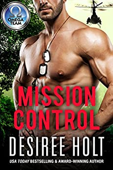 Mission Control (The Omega Team Series Book 2) by [Desiree Holt]