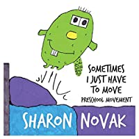 Sometimes I Just Have To Move: Preschool Movement