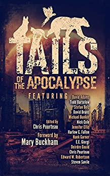 Tails of the Apocalypse by [David Bruns, Nick Cole, Edward W. Robertson, E.E. Giorgi, David Adams, Deirdre Gould, Michael Bunker, Jennifer Ellis, Steven  Savile, Stefan  Bolz, Harlow C.  Fallon, Hank  Garner, Todd  Barselow, Adam Hall, Chris Pourteau, Mary Buckham]