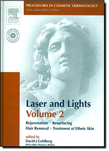 Procedures in Cosmetic Dermatology Series: Lasers and Lights: Volume 2: Text with DVD: Rejuvenation Resurfacing Hair Removal Treatment of Ethnic Skin: v. 2