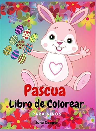 Pascua Libro de Colorear para Niños: Simpáticos conejitos   Cestas de Pascua   Huevos de Pascua   Tema de primavera   Niños y niñas de 4 a 8 años, 8 a 12 años
