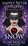Snow: A Naughty Fairytale Romance (Happily Never After Book 1)