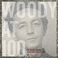 Woody at 100: Woody Guthrie Centennial Collection by Woody Guthrie (2012-07-10)